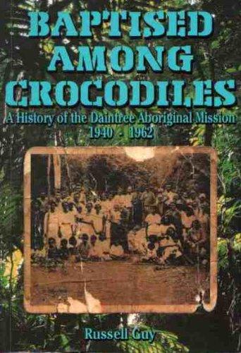 9780646375823: BAPTISED AMONG CROCODILES: A History of the Daintree Aboriginal Mission 1940-1962