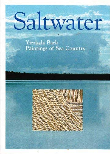 9780646377025: Saltwater: Yirrkala bark paintings of sea country : recognising indigenous sea rights