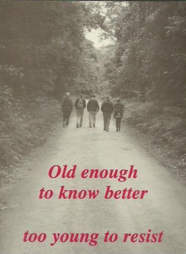 9780646377094: Old Enough to Know Better...Too Young to Resist