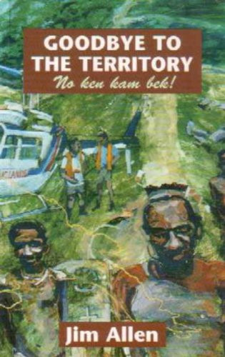 Goodbye to the Territory: No Ken Kam Bek!: Allen, Jim