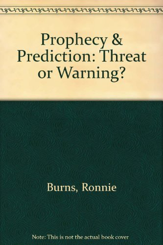 Prophecy&Prediction: Threat or Warning: Burns, Ronnie