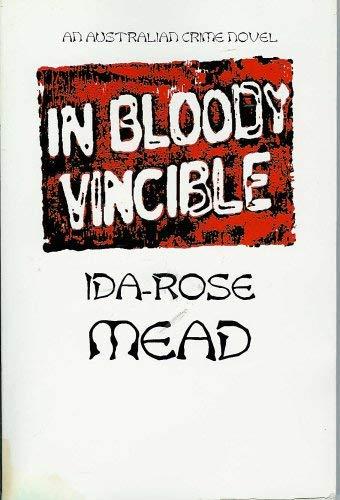 AN AUSTRALIAN CRIME NOVEL IN BLOODY VINCIBLE: MEAD, IDA-ROSE