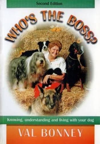 9780646381558: Who's the Boss?: Knowing, Understanding and Living with Your Dog