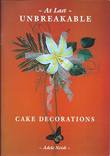 9780646383965: At Last - Unbreakable Cake Decorations