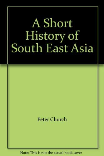 9780646384573: A Short History of South East Asia