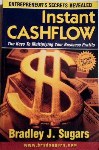 Instant Cashflow : The Keys to Multiplying Your Business Profits (Entrepreneur's Secrets ...