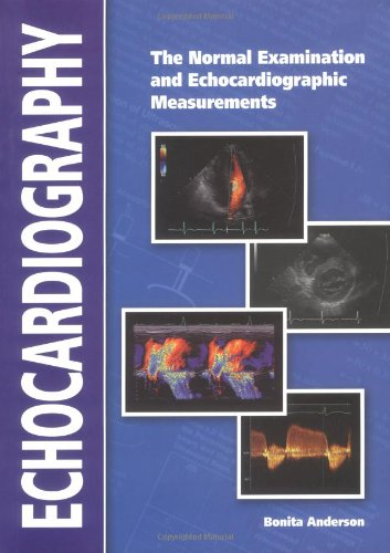 9780646391397: Echocardiography: The Normal Examination of Echocardiographic Measurements