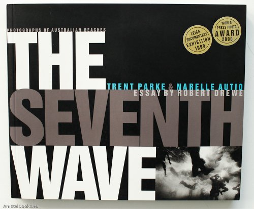 The Seventh Wave: Photographs of Australian Beaches: PARKE, Trent &