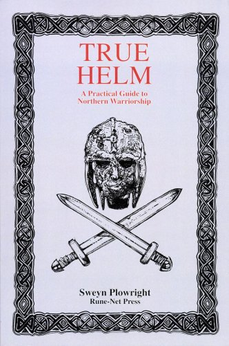 9780646399386: True Helm a Practical Guide to Northern Warriorship