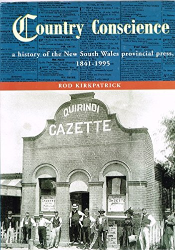 9780646402703: Country conscience: A history of the New South Wales provincial press, 1841-1995