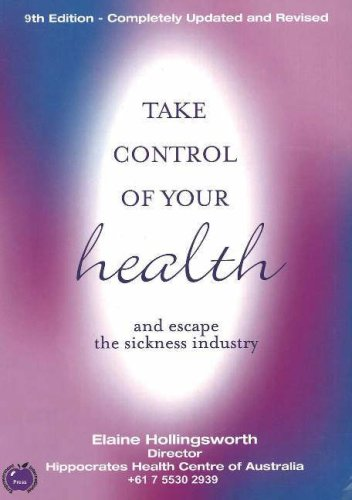 TAKE CONTROL OF YOUR HEALTH and escape the sickness industry: Elaine Hollingsworth