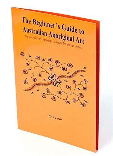 The Beginners Guide To Aboriginal Art The Symbols Their Meanings
