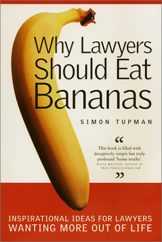 9780646404325: Why Lawyers Should Eat Bananas