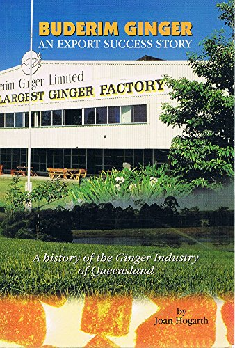 9780646405902: Buderim Ginger : An Export Success Story: a History of the Ginger Industry of Queensland