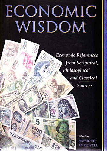 Economic Wisdom: Economic References from Scriptural, Phiolosophical and Classical Sources