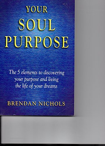 9780646412702: Your Soul Purpose (The 5 elements to discovering your purpose and living the life of your dreams)