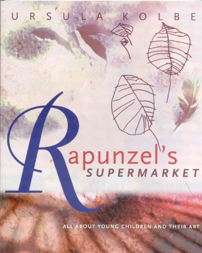9780646416557: Rapunzel's Supermarket: All about Young Children and Their Art