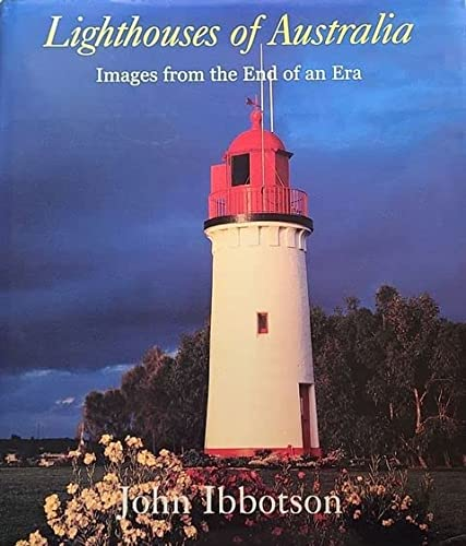 9780646416748: Lighthouses of Australia: Images from the end of an era