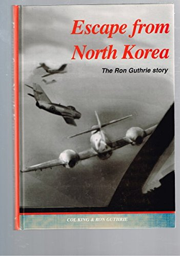 9780646418742: Escape from North Korea: The Ron Guthrie Story