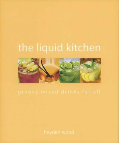 9780646421148: The Liquid Kitchen: Groovy Drinks