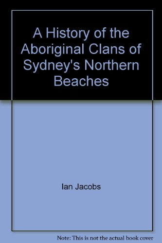 9780646421476: A History of the Aboriginal Clans of Sydney's Northern Beaches