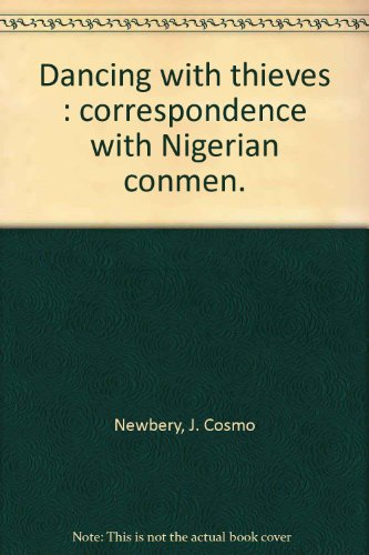9780646422411: Dancing with thieves : correspondence with Nigerian conmen.