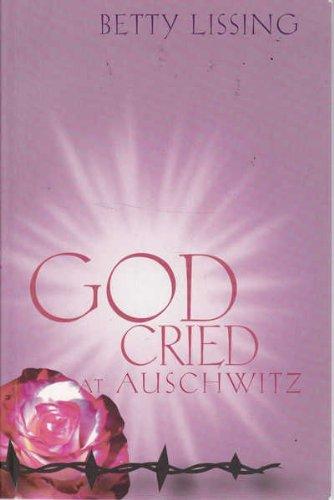 9780646422435: God Cried at Auschwitz