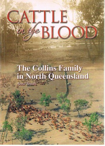 9780646425627: Cattle in the Blood: The Collins Family in North Queensland
