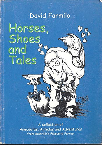 9780646427928: Horses, Shoes and Tales