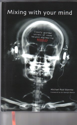 9780646428758: Mixing with Your Mind : Closely Guarded Secrets of Sound Balance Engineering