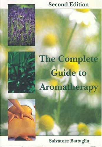 9780646428963: The Complete Guide to Aromatherapy