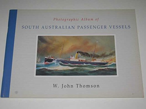 9780646429229: Photographic Album of South Australian Passenger Vessels