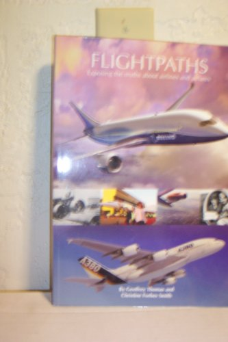 9780646430010: FLIGHTPATHS: EXPOSING THE MYTHS ABOUT AIRLINES AND AIRFARES