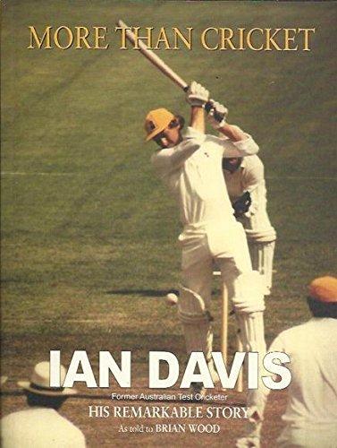 9780646432373: More Than Cricket. Ian Davis: His Remarkable Story