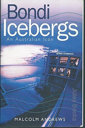 9780646433622: Bondi Icebergs: An Australian Icon [Paperback] by Andrews, Malcolm