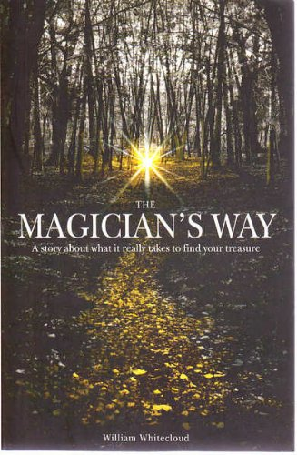 9780646435077: The Magician's Way : A Story about What it Really Takes to Find Your Treasure