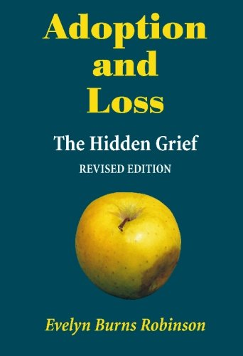 9780646435329: Adoption and Loss: The Hidden Grief (Revised Edition)