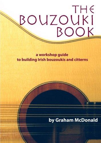 9780646436029: The Bouzouki Book: A Workshop Guide to Building Irish Bouzoukis and Citterns