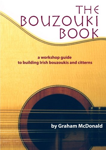 9780646436029: The Bouzouki Book: A Workshop Guide to Building Irish Bouzoukis and Citterns