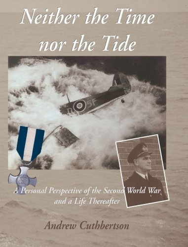 9780646443270: Neither the Time Nor the Tide: A Personal Perspective of the Second World War and a Life Thereafter