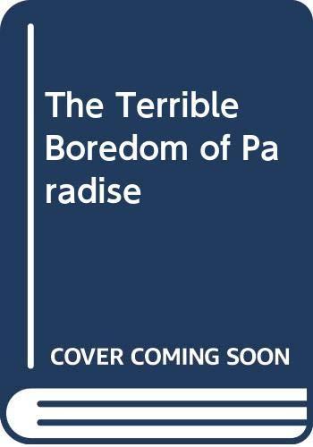 9780646445472: The Terrible Boredom of Paradise