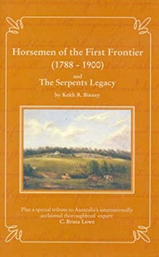 HORSEMEN OF THE FIRST FRONTIER (1788-1900) AND THE SERPENTS LEGACY