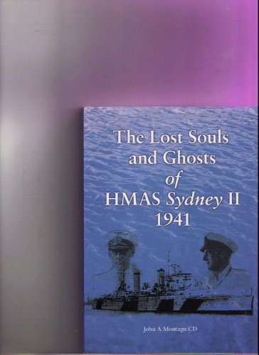9780646453026: The Lost Souls and Ghosts of HMAS Sydney II 1941