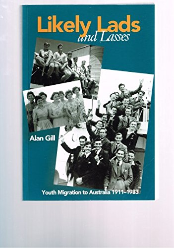 9780646453279: Likely Lads and Lasses: : Youth Migration to Australia 1911-1983