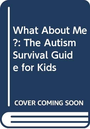 9780646459318: What About Me?: The Autism Survival Guide for Kids