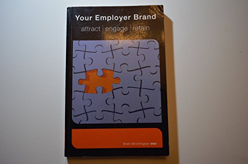 9780646465029: Your Employer Brand: Attract, Engage, Retain