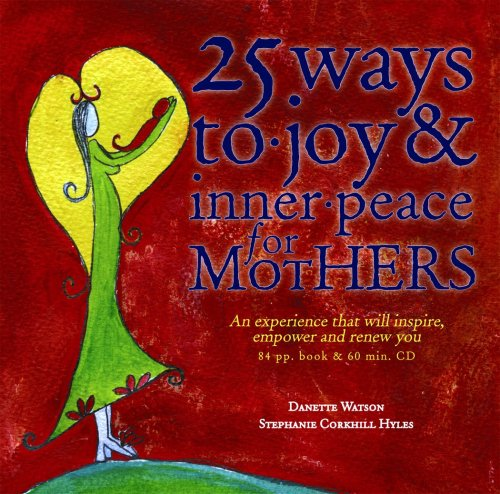 9780646465883: 25 Ways to Joy & Inner Peace for Mothers (Book & CD)