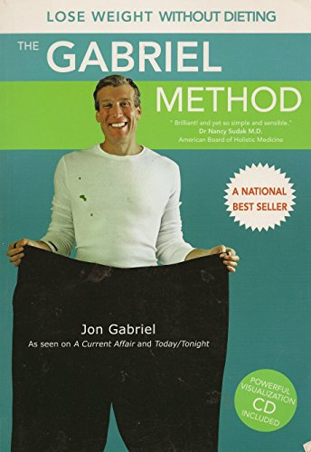 9780646474625: The Gabriel Method - the Revolutionary Diet-Free Way To Lose Weight