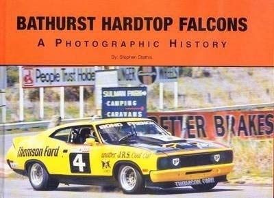 Bathurst Hardtop Falcons: A Photographic History.: Stathis, Stephen.
