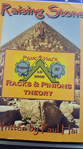 Raising Stone 1: Paul Hai's Racks & Pinions Theory: Paul Hai